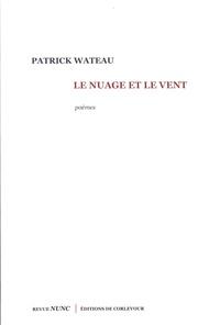 Patrick Wateau - Le nuage et le vent.