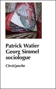 Patrick Watier - Georg Simmel sociologue.