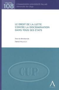 Patrick Wautelet - Le droit de la lutte contre la discrimination dans tous ses états.