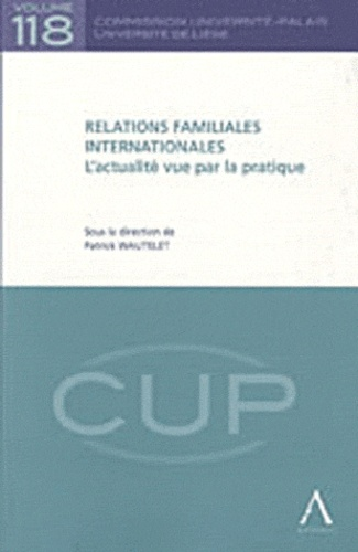 Patrick Wautelet - Relations familiales internationales - L'actualité vue par la pratique.