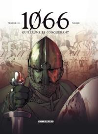 Patrick Weber et Emanuele Tenderini - 1066 Guillaume le conquérant.