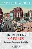 Patrick Weber - Bruxelles omnibus.