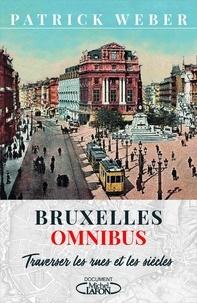 Bruxelles omnibus - Patrick Weber - Format ePub - 9782749939704 - 13,99 €