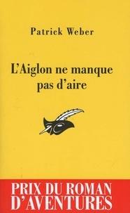Patrick Weber - L'Aiglon ne manque pas d'aire.