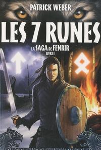 Patrick Weber - La Saga de Fenrir Livre 1 : Les sept runes.