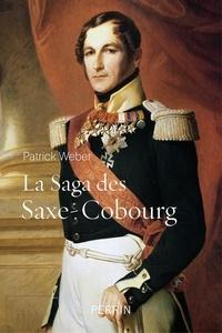 Patrick Weber - La saga des Saxe-Cobourg.