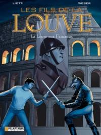 Patrick Weber et Giuseppe Liotti - Les Fils de la Louve Tome 5 : La Louve aux Faisceaux.
