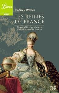 Patrick Weber - Les Reines de France - Biographie et généalogie de 98 reines de France.