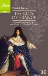 Patrick Weber - Les Rois de France - Biographie et généalogie de 80 rois et régentes de France.