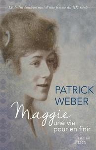 Patrick Weber - Maggie, une vie pour en finir.