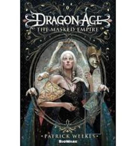 Patrick Weekes - Dragon Age - The Masked Empire.