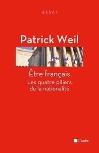 Patrick Weil - Etre français - Les quatre piliers de la nationalité.