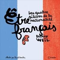 Patrick Weil et Pascal Lemaître - Etre français - Les quatre piliers de la nationalité.