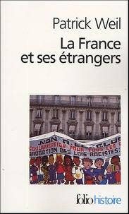 Patrick Weil - La France et ses étrangers - L'aventure d'une politique de l'immigration de 1938 à nos jours.