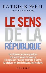 Patrick Weil et Nicolas Truong - Le sens de la République - essai.