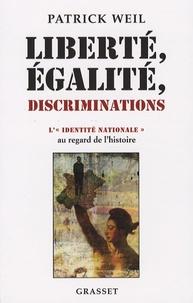 """Patrick Weil - Liberté, égalité, discriminations - L'""""identité nationale"""" au regard de l'histoire."""