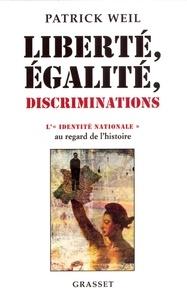 Patrick Weil - Liberté, égalité, discriminations.