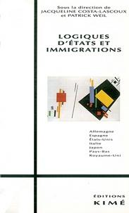 Patrick Weil et Jacqueline Costa-Lascoux - Logiques d'Etats et immigrations.