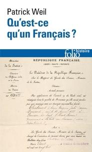Patrick Weil - Qu'est-ce qu'un Français ? - Histoire de la nationalité française depuis la Révolution.
