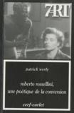 Patrick Werly - Roberto Rossellini, une poétique de la conversion.