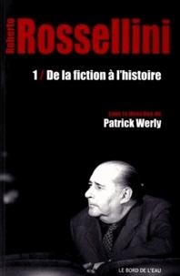 Patrick Werly - Roberto Rossellini - Tome 1, De la fiction à l'histoire.