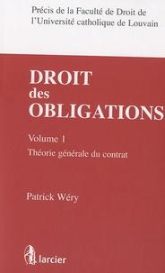 Patrick Wéry - Droit des obligations - Volume 1, Théorie générale du contrat.