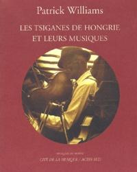 Patrick Williams - Les Tziganes de Hongrie et leurs musiques - Avec CD audio.