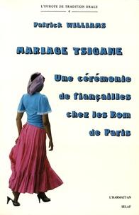 Patrick Williams - Mariage tsigane - Une cérémonie de fiançailles chez les Rom de Paris.