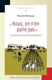 Patrick Williams - Nous, on n'en parle pas - Les vivants et les morts chez les manouches.