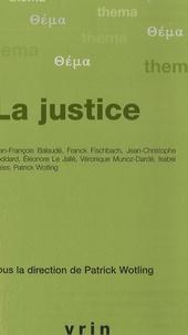 Patrick Wotling et Jean-François Balaudé - La Justice.