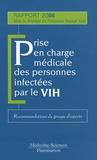 Patrick Yeni et Stéphane Blanche - Prise en charge médicale des personnes infectées par le VIH - Recommandations du groupe d'experts.