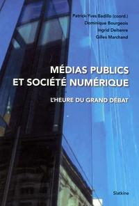 Patrick-Yves Badillo - Médias publics et société numérique - L'heure du grand débat.