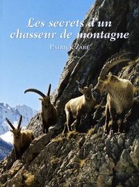 Patrick Zabé - Les secrets d'un Chasseur de Montagne - Chasse et Faune de Haute Montagne.