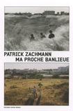 Patrick Zachmann - Ma proche banlieue. 1 DVD