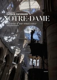Patrick Zachmann et Olivier de Chalus - Notre-Dame - Histoire d'une renaissance.