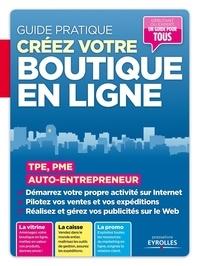 Patrick Zemour et Ivan Roux - Créez votre boutique en ligne - TPE, PME, auto-entrepreneur.