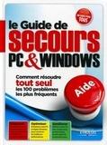 Patrick Zemour et Ivan Roux - Le guide de secours PC & Windows.