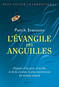 Patrik Svensson - L'évangile des anguilles.