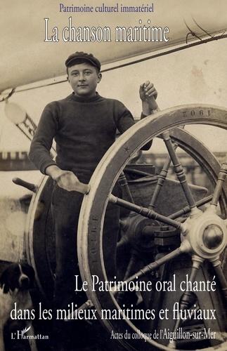 Patrimoine culturel immatériel - La chanson maritime - Le patrimoine oral chanté dans les milieux maritimes et fluviaux, Tome 1. 1 CD audio