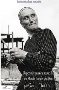Patrimoine culturel immatériel - Répertoire musical recueilli en Marais-Breton vendéen par Gaston Dolbeau.