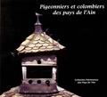 Patrimoine de l'Ain - Pigeonniers et colombiers des Pays de l'Ain.