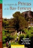 Patrimoine huguenot d'Ardèche - La région de Privas et le Bas-Eyrieux - Le bassin de Chomérac, Le Pouzin et La Voulte : 6 itinéraires.