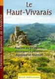 Patrimoine huguenot d'Ardèche - Le Haut-Vivarais - Régions de St-Agrève, Desaignes, Lamastre, Annonay et Tournon : 6 itinéraires et 1 promenade.