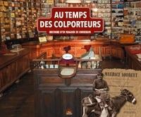 Patrimoine Soueix-Rogalle - Au temps des colporteurs - Histoire d'un magasin en Couserans.