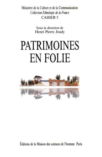 Henri-Pierre Jeudy - Patrimoines en folie.