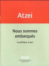 Patrizia Atzei - Nous sommes embarqués - La politique, le pari.