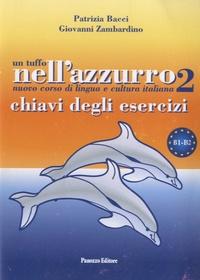 Patrizia Bacci - Un tuffo nell'azzuro 2 - Chiavi degli esercizi B1-B2.