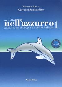 Patrizia Bacci - Un tuffo nell'azzurro 1 - Nuovo corso di lingua e cultura italiana A1-A2. 1 CD audio