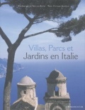 Patrizia Bellei et Philippe Berthier - Villas, parcs et jardins en Italie.