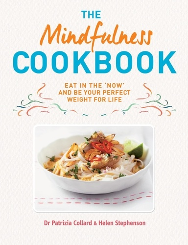Patrizia Collard et Helen Stephenson - The Mindfulness Cookbook.